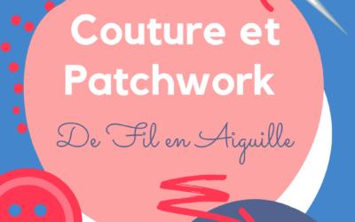 Couture et Patchwork – De fil en aiguille